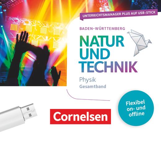 Natur und Technik - Physik Neubearbeitung - Unterrichtsmanager Plus auf USB-Stick - Gesamtband