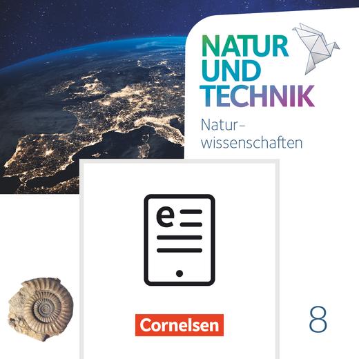 Natur und Technik - Naturwissenschaften: Neubearbeitung - Schülerbuch als E-Book - 8. Schuljahr