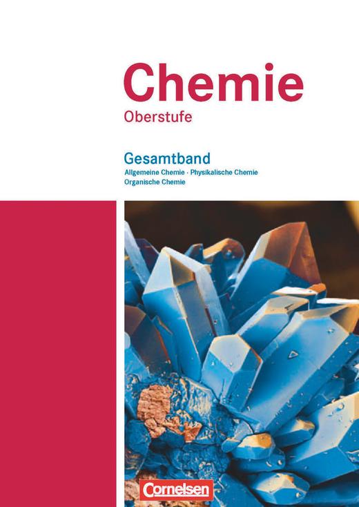 Chemie Oberstufe - Allgemeine Chemie, Physikalische Chemie und Organische Chemie - Schülerbuch - Gesamtband