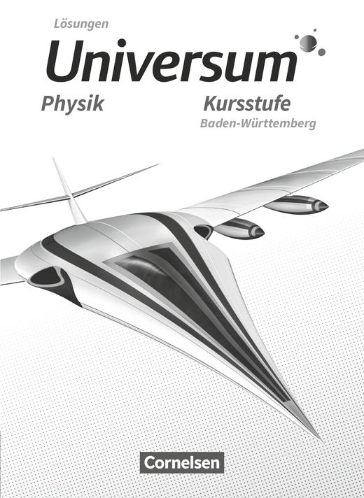 Universum Physik Sekundarstufe II - Lösungen zum Schülerbuch - Kursstufe