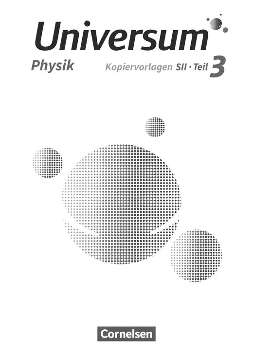 Universum Physik Sekundarstufe II - Handreichungen für den Unterricht - Teil 3