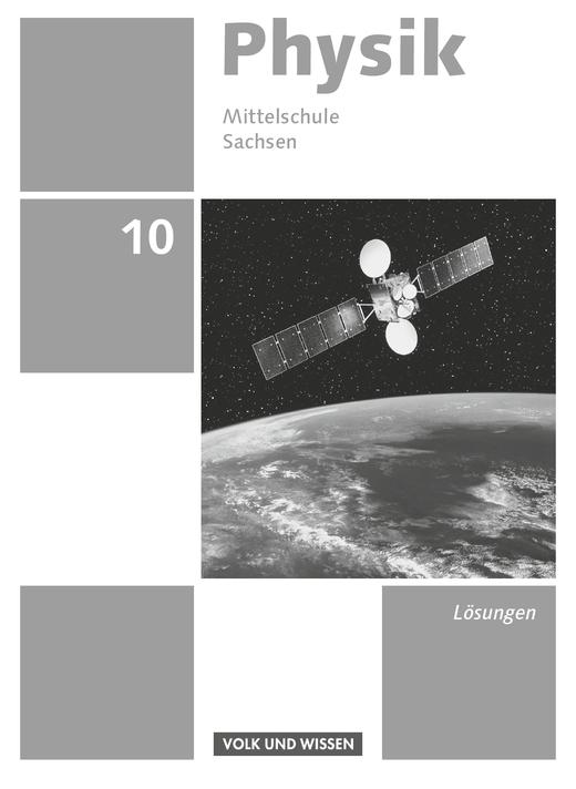 Physik - Ausgabe Volk und Wissen - Lösungen zum Schülerbuch - 10. Schuljahr