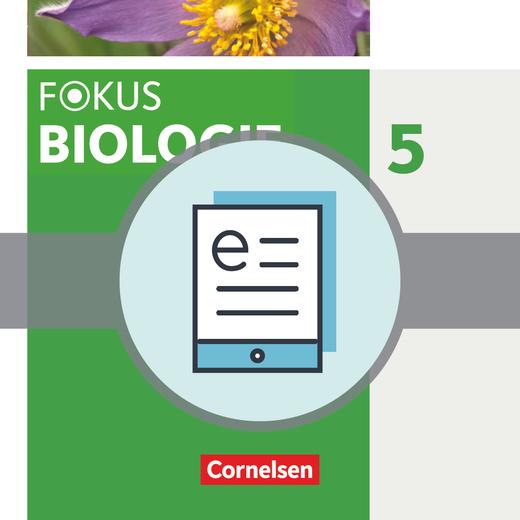 Fokus Biologie - Neubearbeitung - Schülerbuch als E-Book - 5. Jahrgangsstufe: Natur und Technik - Biologie