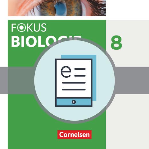 Fokus Biologie - Neubearbeitung - Schülerbuch als E-Book - 8. Jahrgangsstufe