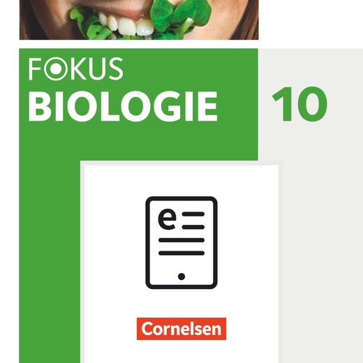 Fokus Biologie - Neubearbeitung - Schülerbuch als E-Book - 10. Jahrgangsstufe