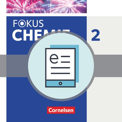 Fokus Chemie - Neubearbeitung - Schülerbuch als E-Book - Band 2