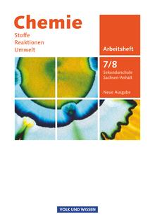 Chemie: Stoffe - Reaktionen - Umwelt (Neue Ausgabe) - Arbeitsheft - 7./8. Schuljahr