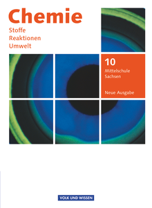 Chemie: Stoffe - Reaktionen - Umwelt (Neue Ausgabe) - Mittelschule Sachsen