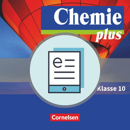 Chemie plus - Neue Ausgabe - Schülerbuch als E-Book - 10. Schuljahr