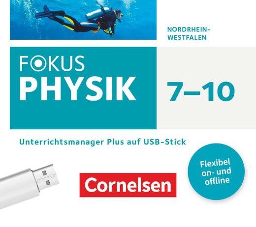 Fokus Physik - Neubearbeitung - Unterrichtsmanager Plus auf USB-Stick - 7.-10. Schuljahr
