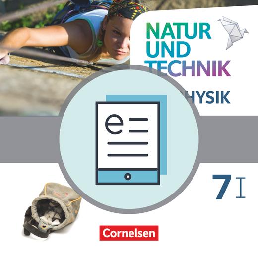 Natur und Technik - Physik Neubearbeitung - Schülerbuch als E-Book - Band 7: Wahlpflichtfächergruppe I