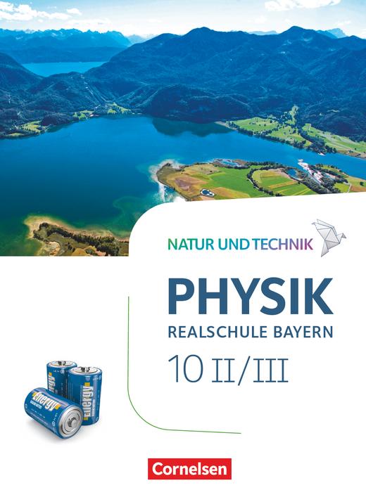 Natur und Technik - Physik Neubearbeitung - Schülerbuch - Band 10: Wahlpflichtfächergruppe II-III