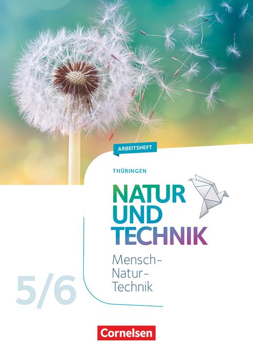 Natur und Technik - Naturwissenschaften: Neubearbeitung - Arbeitsheft - 5./6. Schuljahr
