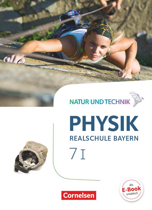 Natur und Technik - Physik Neubearbeitung - Schülerbuch - Band 7: Wahlpflichtfächergruppe I