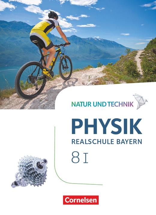 Natur und Technik - Physik Neubearbeitung - Schülerbuch - Band 8: Wahlpflichtfächergruppe I