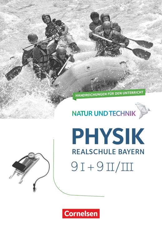 Natur und Technik - Physik Neubearbeitung - Handreichungen für den Unterricht mit Kopiervorlagen - Band 9: Wahlpflichtfächergruppe I und II/III