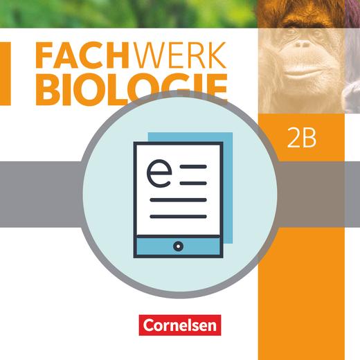 Fachwerk Biologie - Schülerbuch als E-Book - Band 2 - Teil B