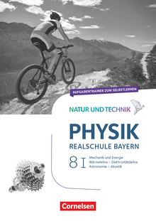 Natur und Technik - Physik Neubearbeitung - Aufgabentrainer zum Selbstlernen - Band 8: Wahlpflichtfächergruppe I
