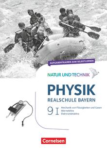 Natur und Technik - Physik Neubearbeitung - Aufgabentrainer zum Selbstlernen - Band 9: Wahlpflichtfächergruppe I