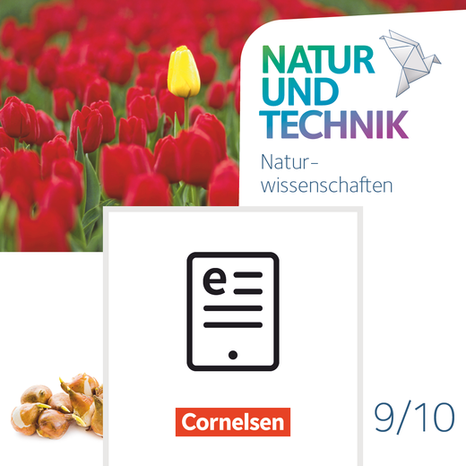Natur und Technik - Naturwissenschaften: Neubearbeitung - Schülerbuch als E-Book - 9./10. Schuljahr: Naturwissenschaften