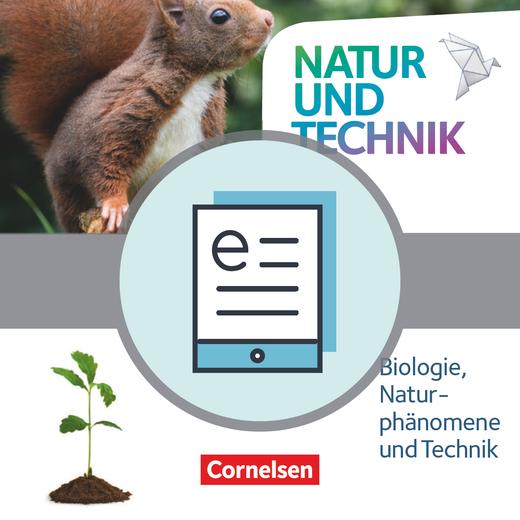 Natur und Technik - Naturwissenschaften: Neubearbeitung - Schülerbuch als E-Book - 5./6. Schuljahr: Biologie, Naturphänomene und Technik