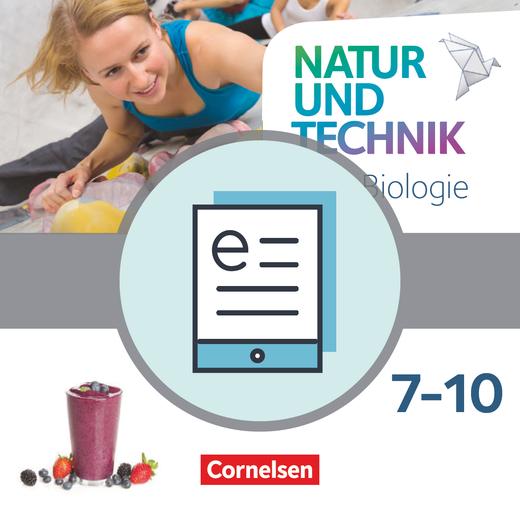 Natur und Technik - Biologie Neubearbeitung - Schülerbuch als E-Book - 7.-10. Schuljahr