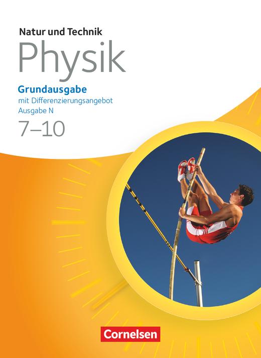 Natur und Technik - Physik: Grundausgabe mit Differenzierungsangebot - Schülerbuch - 7.-10. Schuljahr