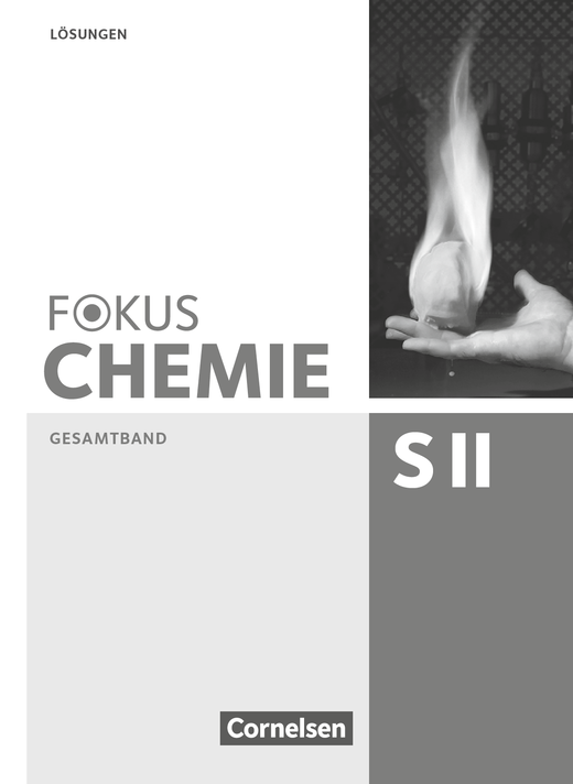 Fokus Chemie - Sekundarstufe II - Lösungen zum Schülerbuch - Gesamtband Sekundarstufe II
