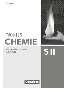 Fokus Chemie - Sekundarstufe II - Baden-Württemberg