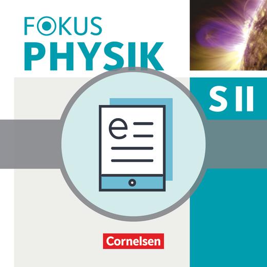 Fokus Physik Sekundarstufe II - Schülerbuch als E-Book - Qualifikationsphase