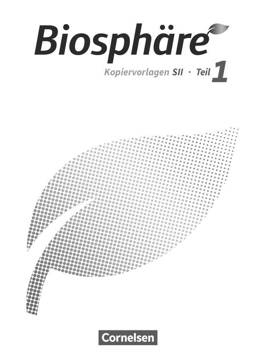 Biosphäre Sekundarstufe II - 2.0 - Kopiervorlagen - Teil 1