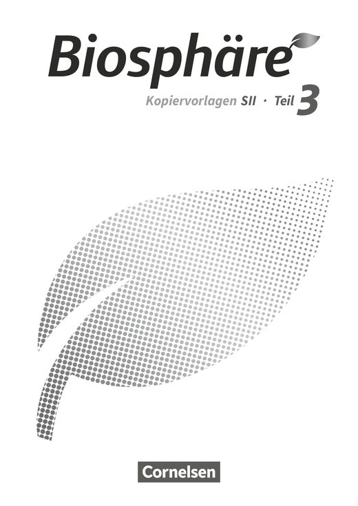 Biosphäre Sekundarstufe II - 2.0 - Kopiervorlagen - Teil 3