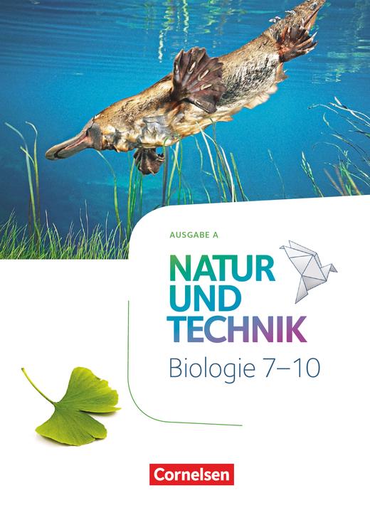 Natur und Technik - Biologie Neubearbeitung - Schülerbuch - 7.-10. Schuljahr