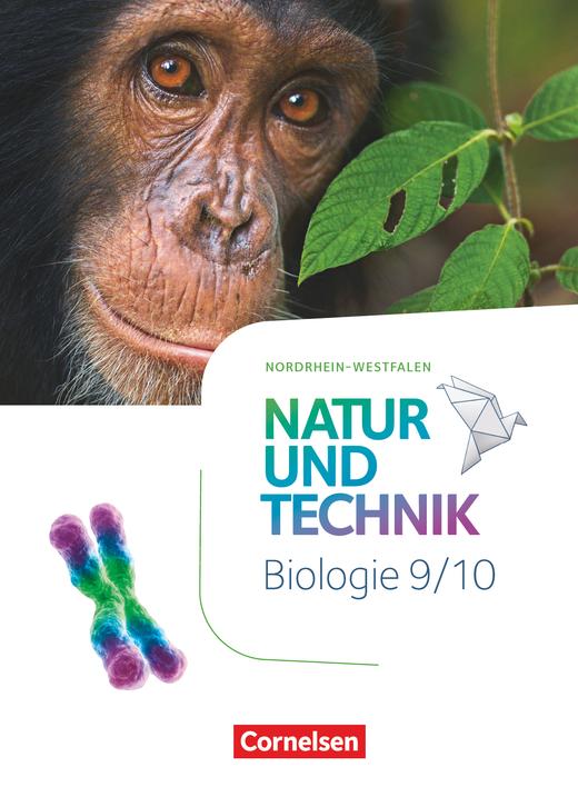 Natur und Technik - Biologie Neubearbeitung - Schülerbuch - 9./10. Schuljahr
