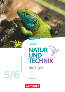 Natur und Technik - Biologie Neubearbeitung - Arbeitsheft - 5./6. Schuljahr