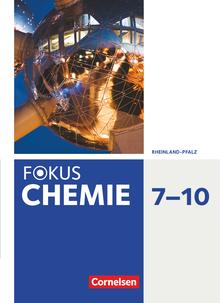 Fokus Chemie - Neubearbeitung - Schülerbuch - 7.-10. Schuljahr