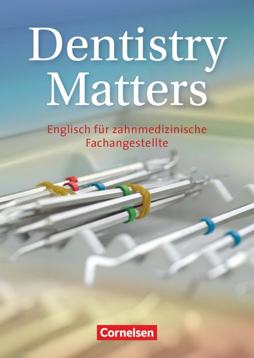 Dentistry Matters - Schülerbuch - A2/B1