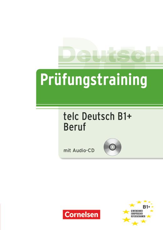 Prüfungstraining DaF - telc-Test B1 + Beruf - Übungsbuch mit CD - B1