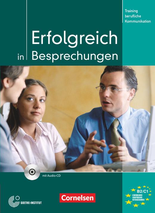 Training berufliche Kommunikation - Erfolgreich in Besprechungen - Kursbuch mit CD - B2/C1