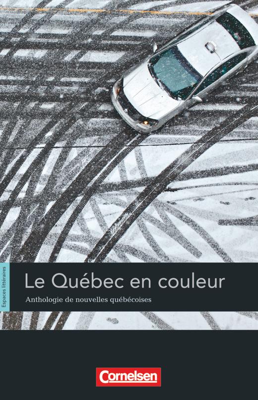Espaces littéraires - Le Québec en couleur - Anthologie de nouvelles québécoises - Lektüre - B1-B1+