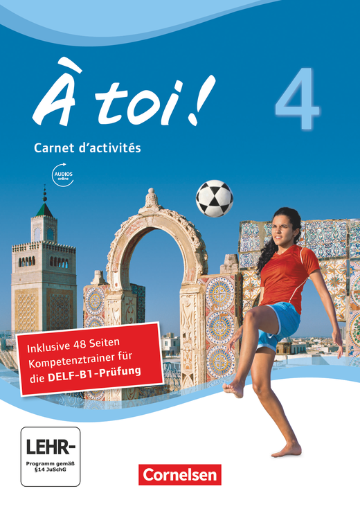 À toi ! - Carnet d'activités mit Audios online und Abschlussprüfungstrainer - Band 4