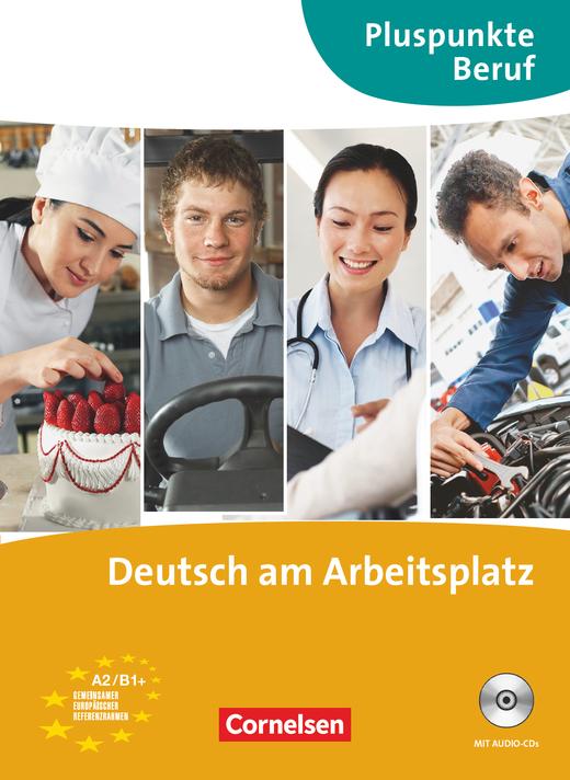 Pluspunkte Beruf - Deutsch am Arbeitsplatz - Kurs- und Übungsbuch mit Audio-CDs - A2-B1+
