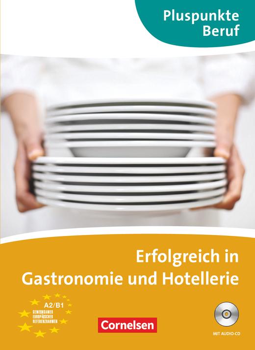 Pluspunkte Beruf - Erfolgreich in Gastronomie und Hotellerie - Kursbuch mit Audio-CD - A2/B1