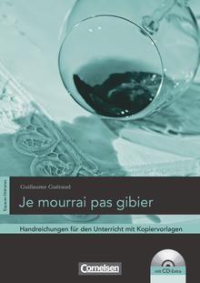 Espaces littéraires - Je mourrai pas gibier - Handreichungen für den Unterricht - B1-B1+