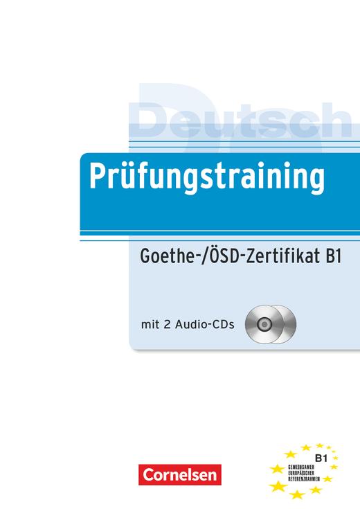 Prüfungstraining DaF - Goethe-/ÖSD-Zertifikat B1 - Übungsbuch mit Lösungsbeileger und Audio-CD - B1
