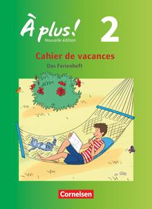 À plus ! - Cahier de vacances - Ferien-Arbeitsheft - Band 2