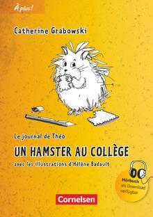 À plus ! - Un hamster au collège - Lektüre - Band 1