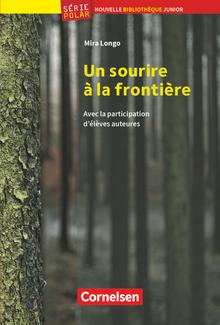 Nouvelle Bibliothèque Junior - Un sourire à la frontière - Lektüre mit Vokabelglossar