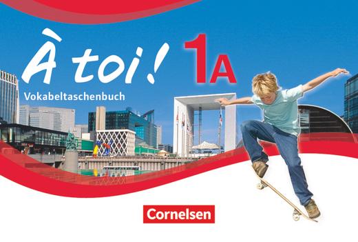 À toi ! - Vokabeltaschenbuch - Band 1A
