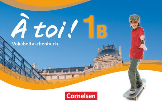 À toi ! - Vokabeltaschenbuch - Band 1B